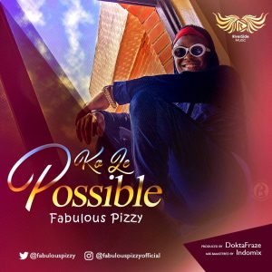 Fabulous-Pizzy-Ko-le-Possible-300x300 Music: Fabulous Pizzy - Ko le Possible Music