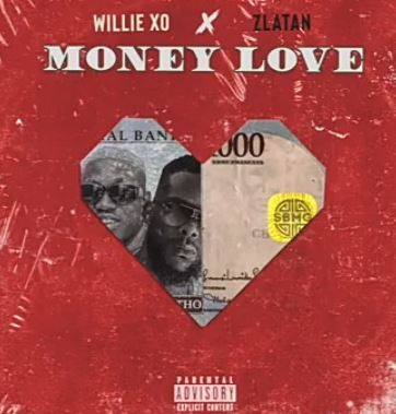 Willie XO ft. Zlatan – Money Love