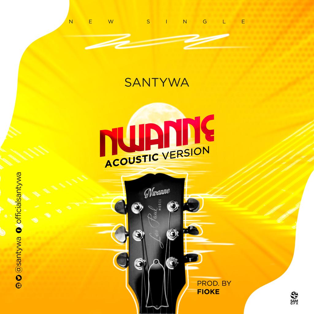 Santywa - Nwanne (Acoustic Version)