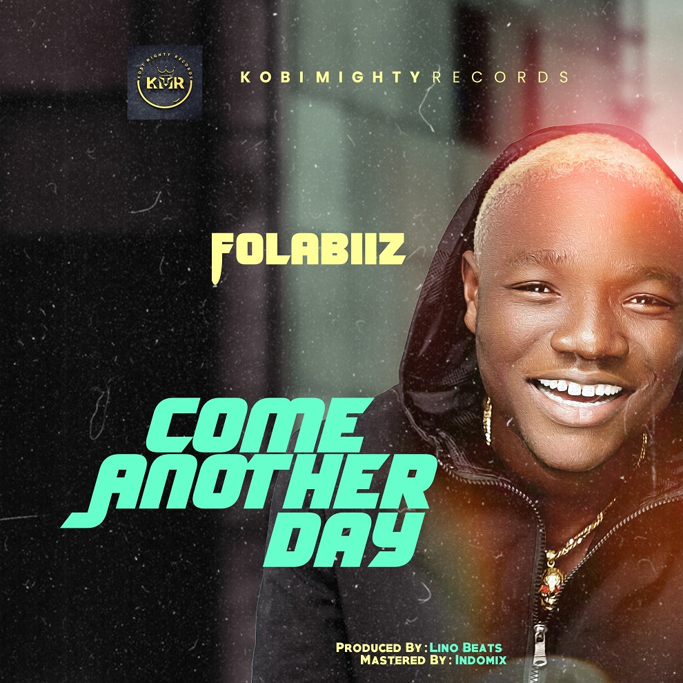 MUSIC: Folabiiz – Come Another Day (Prod. Lino Beats)