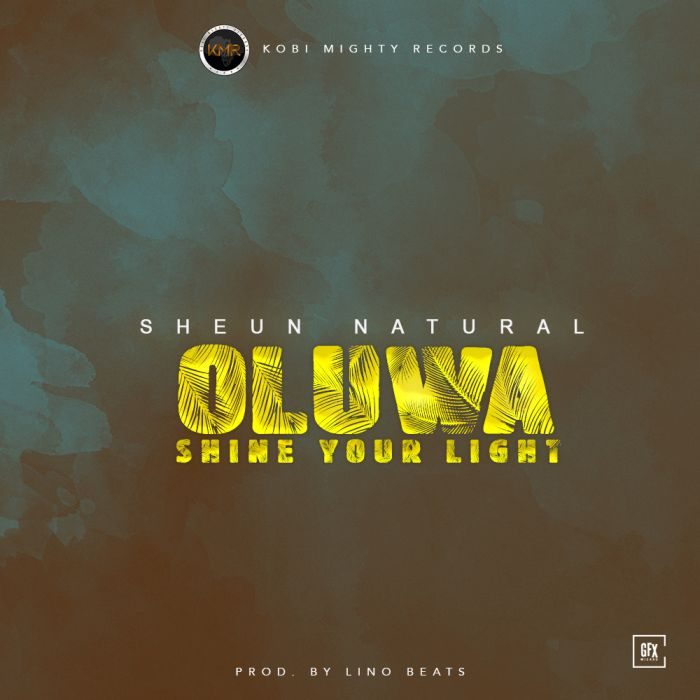 Sheun Natural – Oluwa Shine Your Light