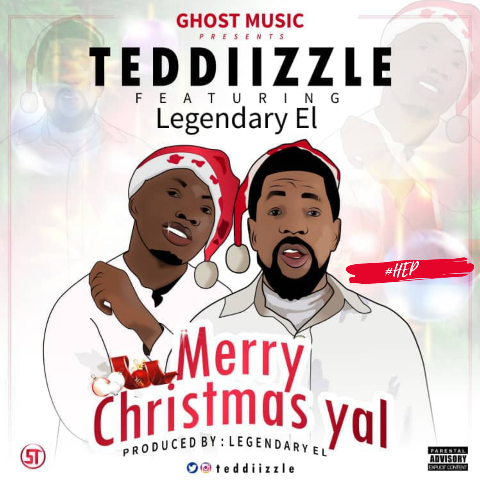 Teddiizzle Ft Legendary EL - Merry Christmas Yal