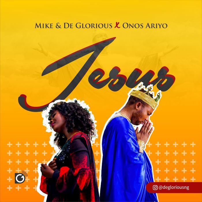 Mike & Deglorious - Jesus ft. Onos
